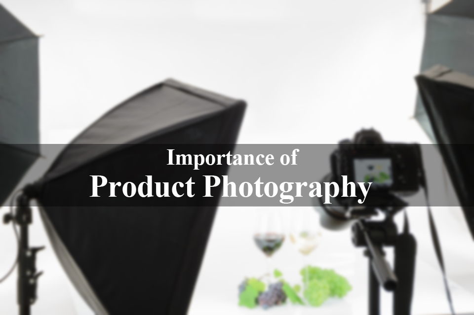 The Importance of Good Product Photography